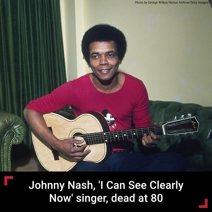 "Johnny Nash, known for his hit song ""I Can See Clearly Now,"" has died. He was 80..."