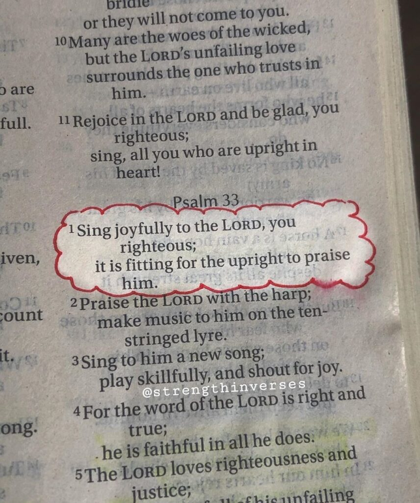 """Sing joyfully to the LORD, you righteous; it is fitting for the upright to prai..."