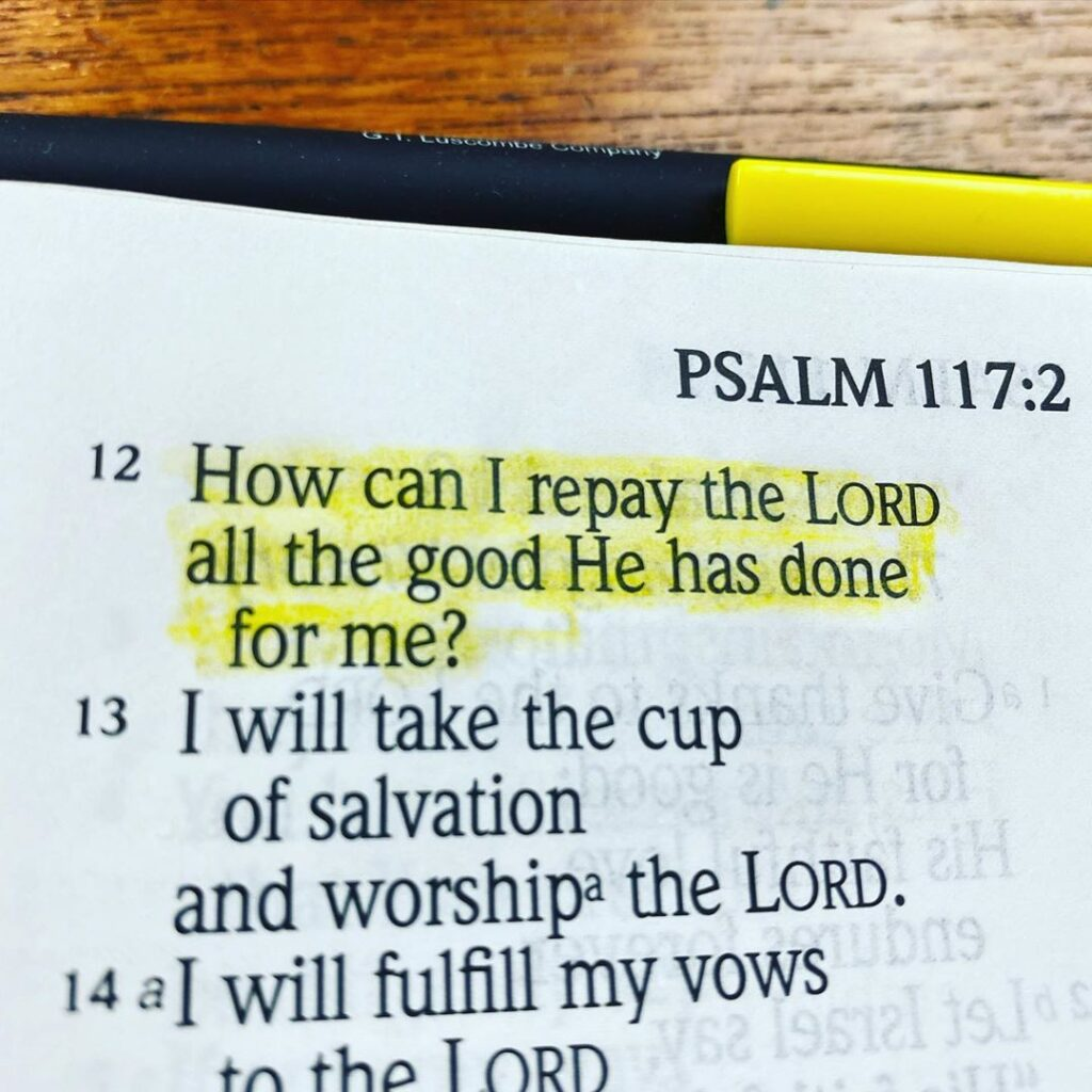 God has been SO good to us! Say AMEN if you agree!  Psalm 116:12...