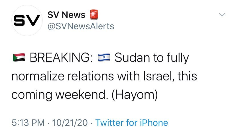 BREAKING:  Sudan to fully normalize relations with Israel, this coming weekend....