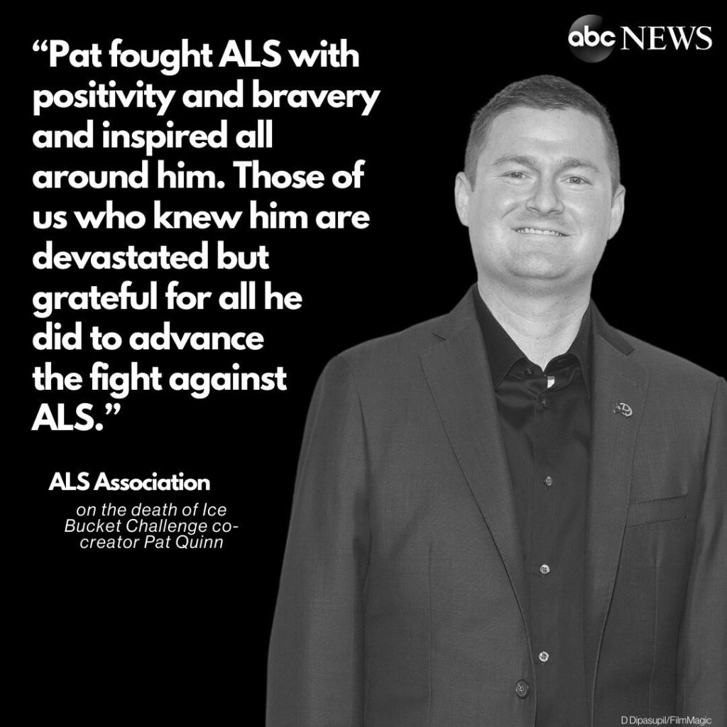 Pat Quinn, co-creator of the ALS Ice Bucket Challenge, died on Sunday morning at...