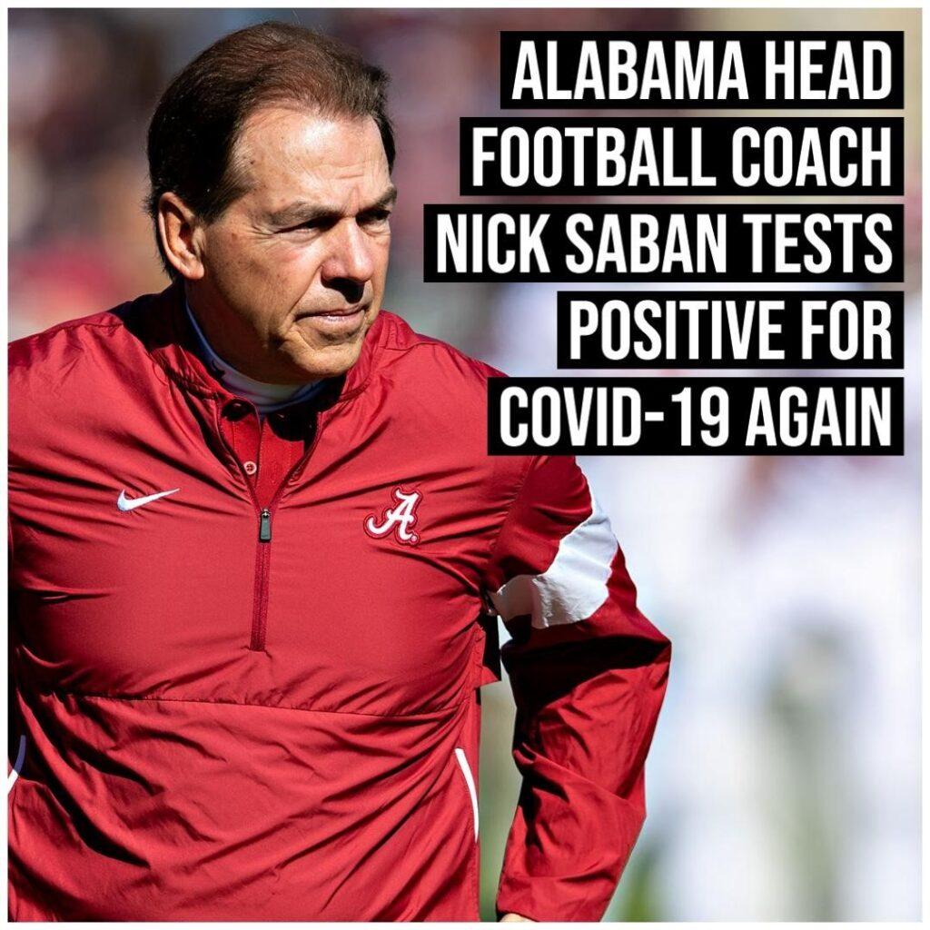 Alabama head football coach Nick Saban has tested positive for COVID-19 again, C...